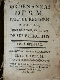 Ordenanzas de S. M. para el régimen, disciplina, subordinación y servicio de sus ejércitos.